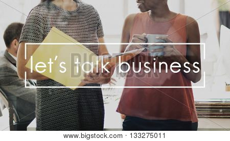 Let's Talk Business Negotiation Agreement Corporate Concept