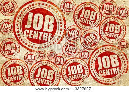 job centre, red stamp on a grunge paper texture