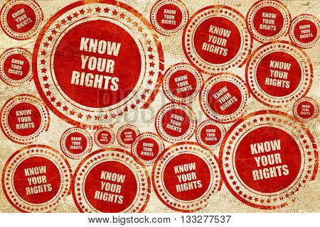 know your right, red stamp on a grunge paper texture