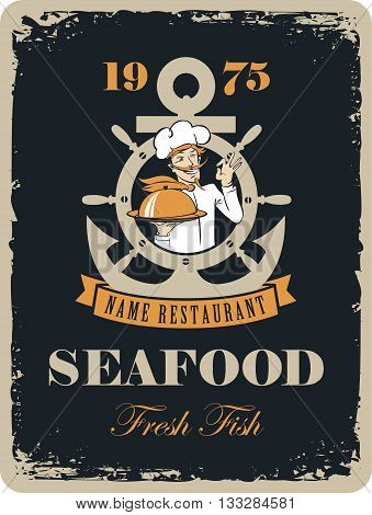 Retro banner for a seafood restaurant with a picture of an anchor and the wheel for maritime cook with mustache and a tray