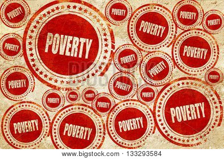 Poverty sign background, red stamp on a grunge paper texture
