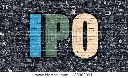 IPO - Initial Public Offering - Concept. Multicolor Inscription on Dark Brick Wall with Doodle Icons. Modern Style Illustration with Doodle Design Icons. IPO on Dark Brickwall Background.