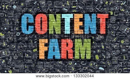 Content Farm. Multicolor Inscription on Dark Brick Wall with Doodle Icons. Content Farm Concept in Modern Style. Doodle Design Icons. Content Farm on Dark Brickwall Background.