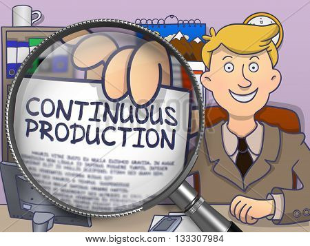 Businessman Sitting in Office and Holds Paper with text Continuous Production. Closeup View through Magnifying Glass. Multicolor Doodle Style Illustration.