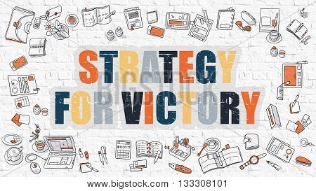Strategy for Victory Concept. Strategy for Victory Drawn on White Wall. Strategy for Victory in Multicolor. Doodle Design. Modern Style Illustration. Line Style Illustration. White Brick Wall.