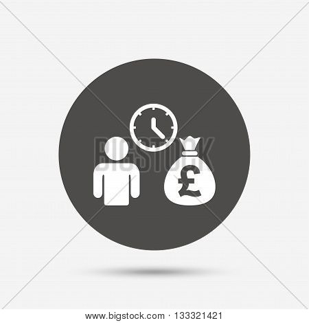 Bank loans sign icon. Get money fast symbol. Borrow money. Gray circle button with icon. Vector