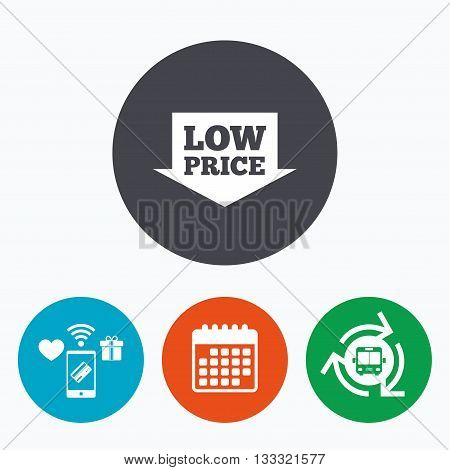 Low price arrow sign icon. Special offer symbol. Mobile payments, calendar and wifi icons. Bus shuttle.