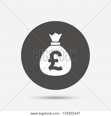 Money bag sign icon. Pound GBP currency symbol. Gray circle button with icon. Vector