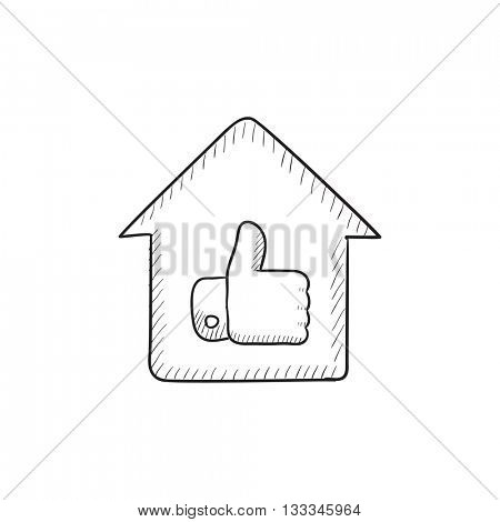 Thumb up in house vector sketch icon isolated on background. Hand drawn Thumb up in house icon. Thumb up in house sketch icon for infographic, website or app.