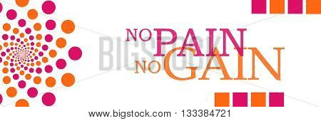 No pain no gain text written over pink orange background.