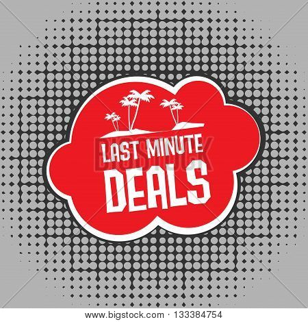 Comic explosion with text Last Minute Deals, vector illustration