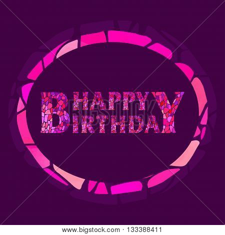 Happy Birthday Watercolor mosaic Style Hand lettering in the frame of mosaic on violet background. Original Watercolor mosaic Happy Birthday Greeting Card - vector Illustration