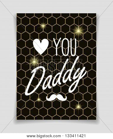 Love you Daddy - greeting card template for Father Day on honeycomb background.