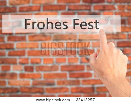 Frohes Fest (happy Christmas In German)  - Hand Pressing A Button On Blurred Background Concept On V