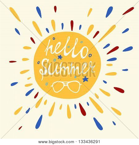 Sunshine with hello summer quote. Greeting card. Vector design.
