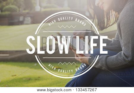 Slow Life Lifestyle Relaxation Silence Choice Concept