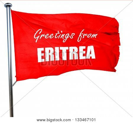 Greetings from eritrea, 3D rendering, a red waving flag