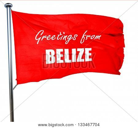 Greetings from belize, 3D rendering, a red waving flag