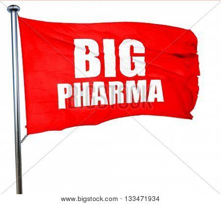 big pharma, 3D rendering, a red waving flag