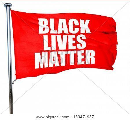 black lives matter, 3D rendering, a red waving flag