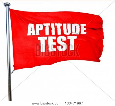 aptitude test, 3D rendering, a red waving flag