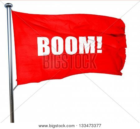 boom!, 3D rendering, a red waving flag