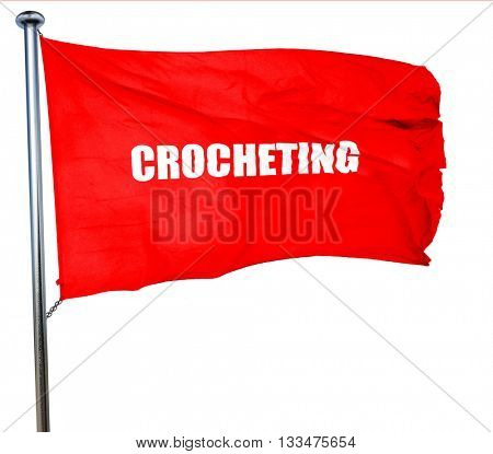 crocheting, 3D rendering, a red waving flag