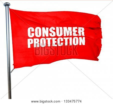 consumer protection, 3D rendering, a red waving flag