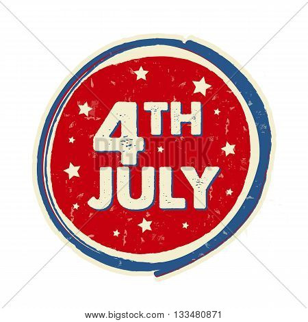 4th of July with stars in drawing round banner - USA Independence Day american holiday concept label