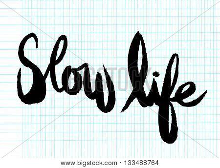 "Handwritten Word ""slow Life"", Painted Brush Lettering,typogr"