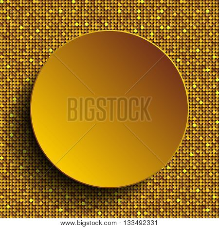 Vector gold circle button on shiny gold paillettes background . Sparkle glitter background. Glittering sequins wall.