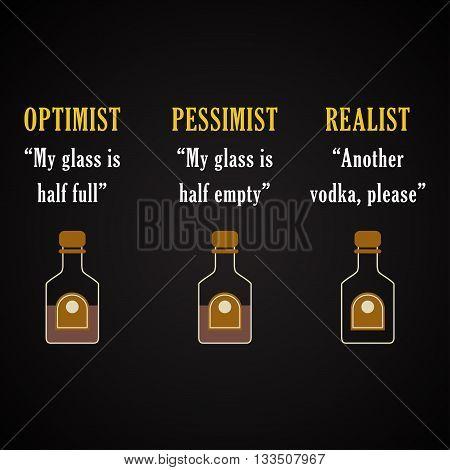 Optimist, pessimist, realist - funny inscription template
