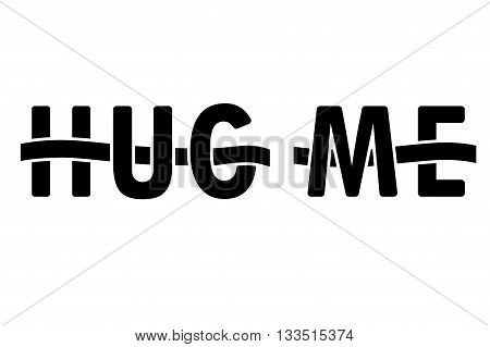 Hug me letters interwoven with ribbon, black and white simple vector