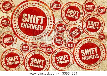 shift engineer, red stamp on a grunge paper texture
