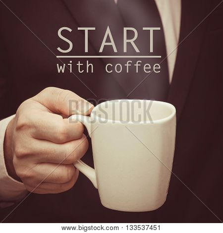 quote :Start with coffee over hand holding coffee cup in background