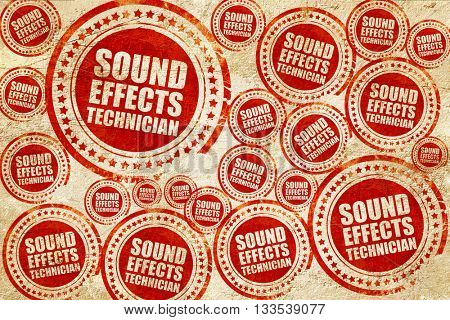 sound effects technician, red stamp on a grunge paper texture