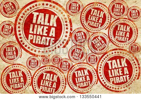 talk like a pirate, red stamp on a grunge paper texture
