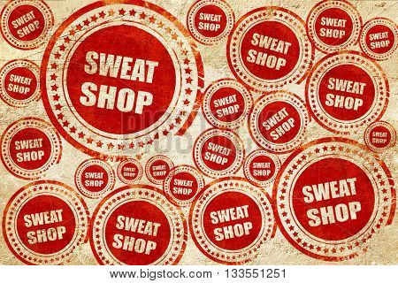 Sweat shop background, red stamp on a grunge paper texture