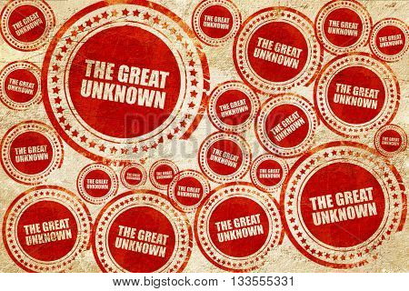 the great unknown, red stamp on a grunge paper texture