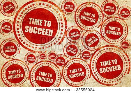 time to succeed, red stamp on a grunge paper texture
