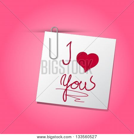 Vector Image with paper and paperclip. On the small paper is message I love you with heart. Paper is held by paperclip. Romantic illustration on pink background with highlight.