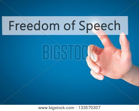 Freedom Of Speech - Hand Pressing A Button On Blurred Background Concept On Visual Screen.