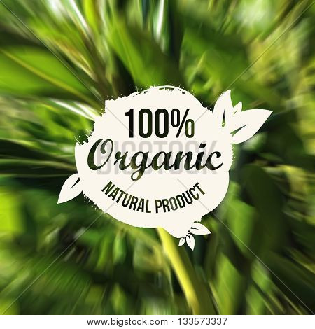 Vector natural organic food label. Natural product symbol on blurred nature background