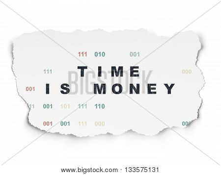 Time concept: Painted black text Time Is money on Torn Paper background with  Binary Code