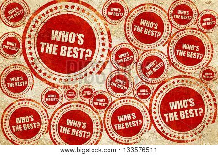 who's the best, red stamp on a grunge paper texture