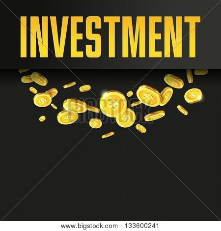 Investment poster or banner design template with golden coins and copy space for text. Vector illustration. Money making. Bank deposit. Finance. Gold and black. Business finance vector background.