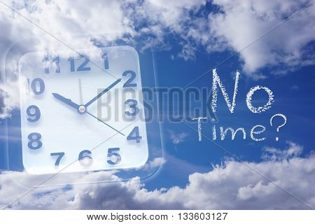 Clock and Sky with words no time?