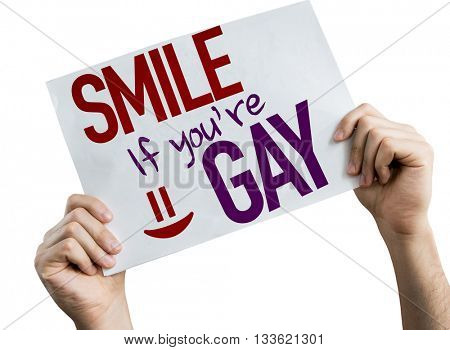 Smile If You're Gay placard isolated on white background