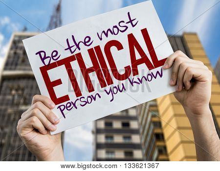Be The Most Ethical Person You Know placard with cityscape background