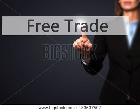 Free Trade - Businesswoman Hand Pressing Button On Touch Screen Interface.